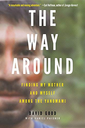 9780062382139: The Way Around: Finding My Mother and Myself Among the Yanomami
