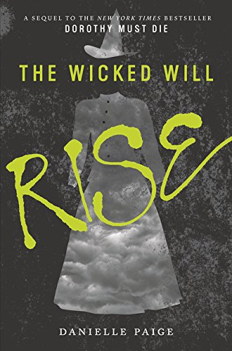 9780062382214: The Wicked Will Rise: 2 (Dorothy Must Die)