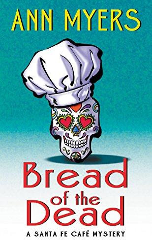 9780062382276: Bread of the Dead: A Santa Fe Cafe Mystery (Santa Fe Café Mystery)