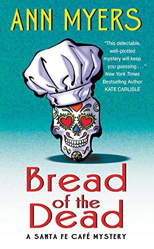 9780062382276: Bread of the Dead: A Santa Fe Cafe Mystery (Santa Fe Caf� Mystery)