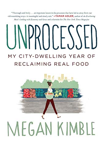 9780062382467: Unprocessed: My City-Dwelling Year of Reclaiming Real Food