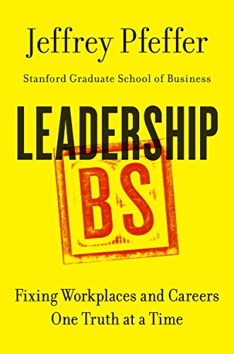 9780062383167: Leadership B.S.: Fixing Workplaces and Careers One Truth at a Time