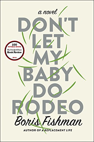 9780062384362: Don't Let My Baby Do Rodeo: A Novel