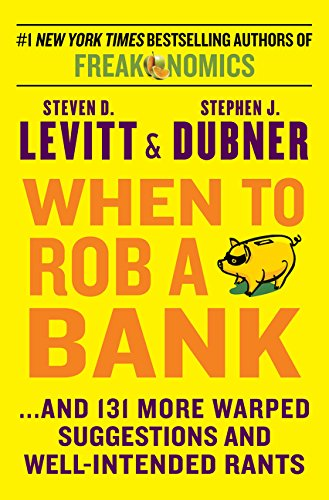 9780062385321: When to Rob a Bank: ...And 131 More Warped Suggestions and Well-Intended Rants