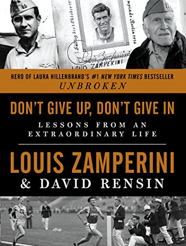 9780062385529: Don't Give Up, Don't Give in: Lessons from an Extraordinary Life