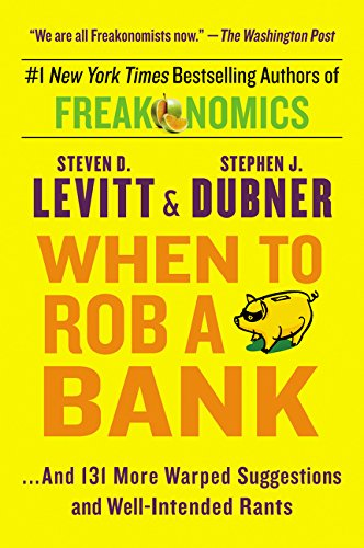 9780062385802: When to Rob a Bank: ...and 131 More Warped Suggestions and Well-Intended Rants