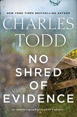 9780062386182: No Shred of Evidence: An Inspector Ian Rutledge Mystery (Inspector Ian Rutledge Mysteries)