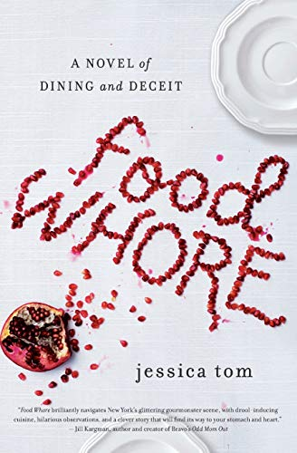 9780062387004: Food Whore: A Novel of Dining and Deceit