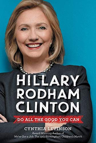 9780062387301: Hillary Rodham Clinton: Do All the Good You Can