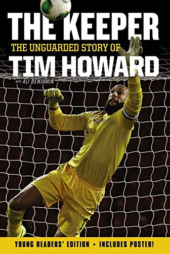 9780062387554: The Keeper: The Unguarded Story of Tim Howard (Young Readers' Edition)