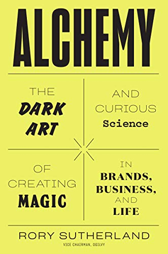 9780062388414: Alchemy: The Dark Art and Curious Science of Creating Magic in Brands, Business, and Life