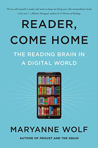 9780062388773: Reader, Come Home: The Reading Brain in a Digital World