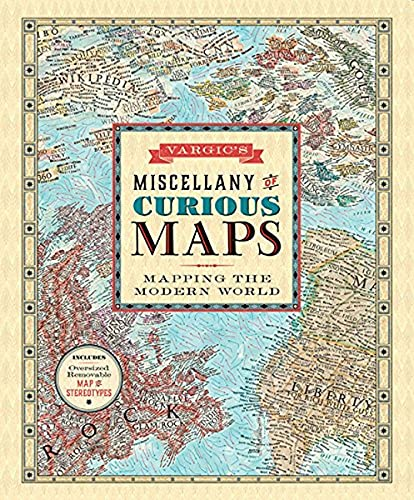 Vargic's Miscellany of Curious Maps: Mapping the Modern World (Hardcover): Martin Vargic