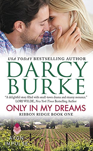 9780062389299: Only in My Dreams: Ribbon Ridge Book One