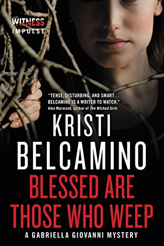 9780062389398: Blessed are Those Who Weep: A Gabriella Giovanni Mystery (Gabriella Giovanni Mysteries)