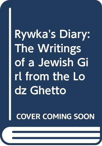 9780062389695: Rywka's Diary: The Writings of a Jewish Girl from the Lodz Ghetto