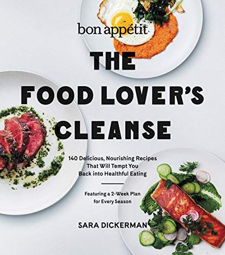 9780062390233: The Bon Appetit Food Lover's Cleanse: Fresh, Whole-food Eating With a Two-week Plan for Every Season, Including 125 Recipes