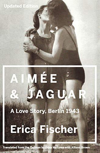 9780062390370: Aimee & Jaguar: A Love Story, Berlin 1943