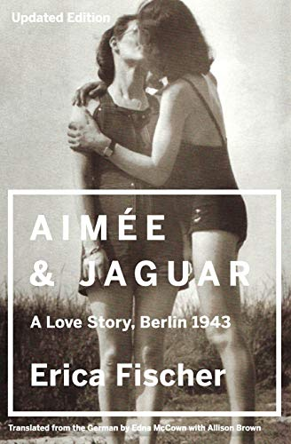9780062390370: Aimee & Jaguar: A Love Story, Berlin 1943