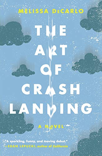 9780062390547: The Art of Crash Landing: A Novel (P.S. (Paperback))