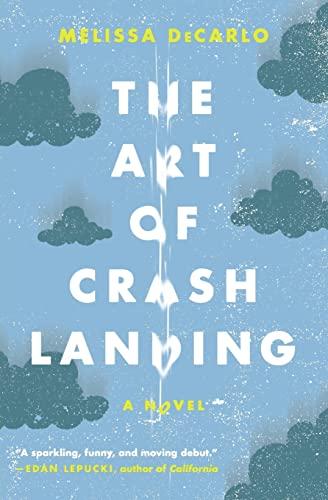 9780062390547: The Art of Crash Landing: A Novel (P.S.)