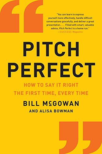9780062390653: Pitch Perfect: How to Say It Right the First Time, Every Time