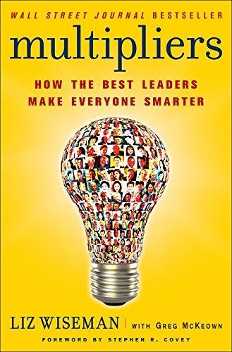 9780062390660: Multipliers: How the Best Leaders Make Everyone Smarter