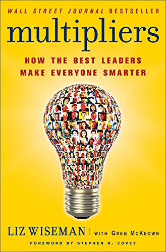 9780062390660: Multipliers: How the Best Leaders Make Everyone Smarter
