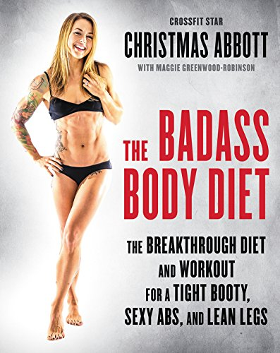 9780062390950: The Badass Body Diet: The Breakthrough Diet and Workout for a Tight Booty, Sexy Abs, and Lean Legs