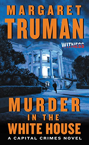 9780062391711: Murder in the White House: A Capital Crimes Novel