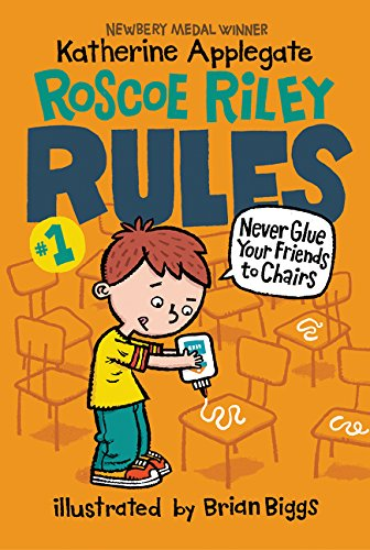 9780062392480: Never Glue Your Friends to Chairs (Roscoe Riley Rules)