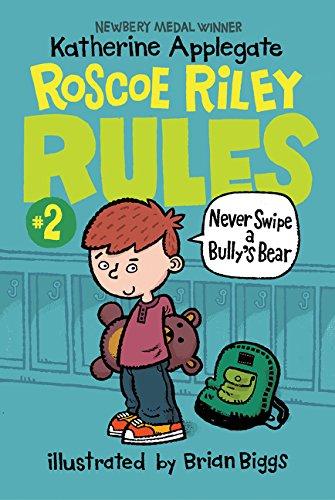 Never Swipe a Bully's Bear (Roscoe Riley Rules): Applegate, Katherine