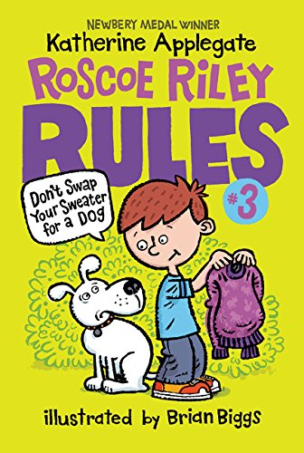 9780062392503: Roscoe Riley Rules #3: Don't Swap Your Sweater for a Dog