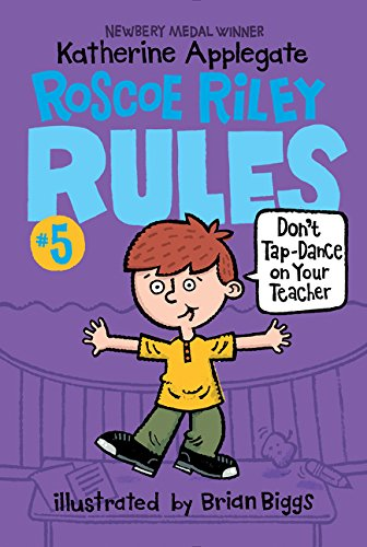 9780062392527: Roscoe Riley Rules #5: Don't Tap-Dance on Your Teacher