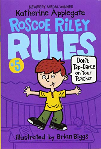 9780062392527: Don't Tap-Dance on Your Teacher (Roscoe Riley Rules)