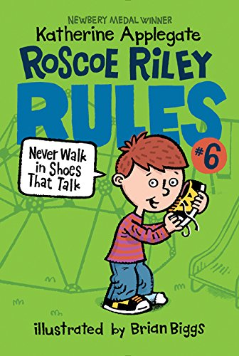 9780062392534: Never Walk in Shoes That Talk (Roscoe Riley Rules)