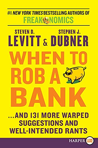 9780062392725: When to Rob a Bank: ...and 131 More Warped Suggestions and Well-Intended Rants