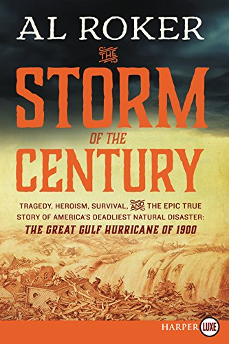 9780062393029: The Storm of the Century: Tragedy, Heroism, Survival, and the Epic True Story of America's Deadliest Natural Disaster: The Great Gulf Hurricane of 1900