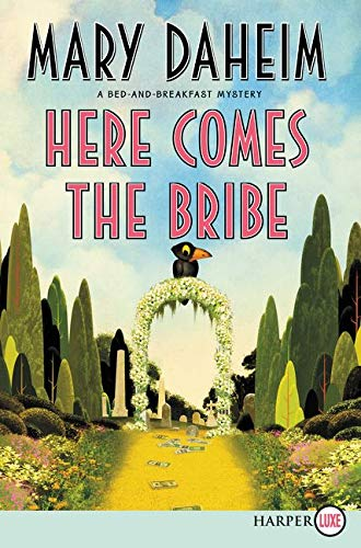 9780062393043: Here Comes the Bribe: A Bed-and-Breakfast Mystery (Bed-and-Breakfast Mysteries)