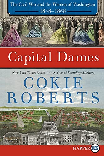 9780062393197: Capital Dames: The Civil War and the Women of Washington, 1848-1868