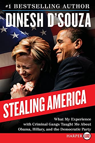 9780062393272: Stealing America: What My Experience with Criminal Gangs Taught Me about Obama, Hillary and the Democratic Party