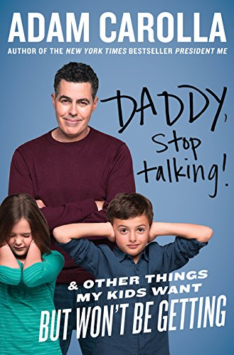 9780062394248: Daddy, Stop Talking!: And Other Things My Kids Want But Won't Be Getting