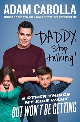 9780062394255: Daddy, Stop Talking!: And Other Things My Kids Want But Won't Be Getting