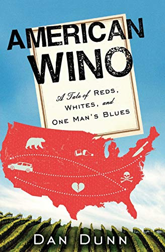 9780062394644: American Wino: A Tale of Reds, Whites, and One Man's Blues