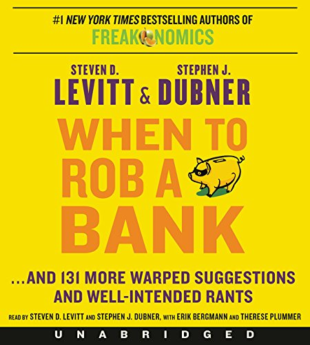 9780062394927: When to Rob a Bank: ...and 131 More Warped Suggestions and Well-Intended Rants
