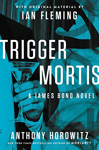 9780062395108: Trigger Mortis: With Original Material by Ian Fleming (James Bond Novels (Hardcover))