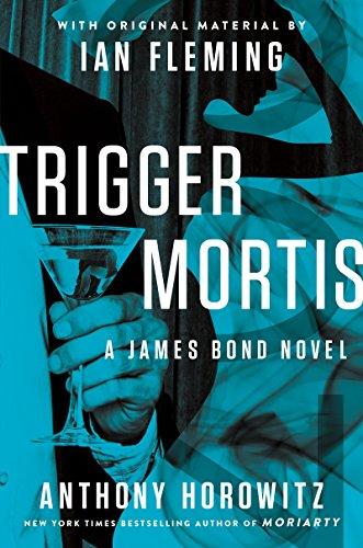 9780062395108: Trigger Mortis: With Original Material by Ian Fleming (James Bond Novels (Hardcover))