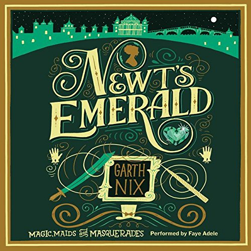 9780062395771: Newt's Emerald: Magic, Maids, and Masquerades