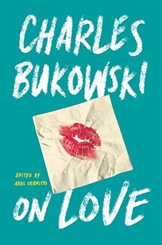 On Love: Charles Bukowski