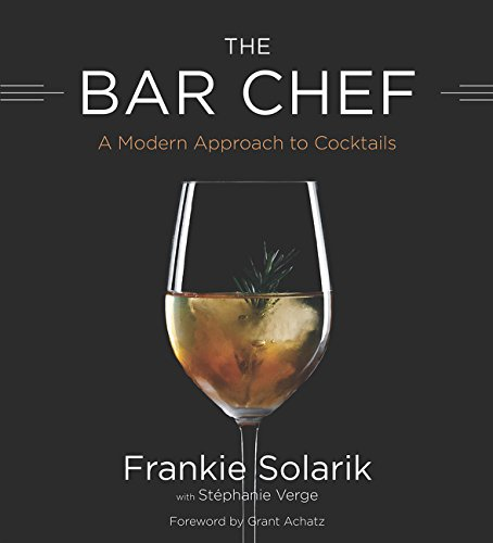 9780062396198: Bar Chef: A Modern Approach to Cocktails